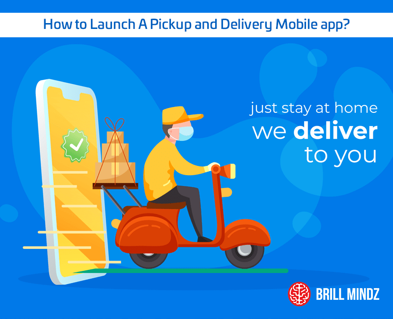 How to Launch A Pickup and Delivery Mobile app