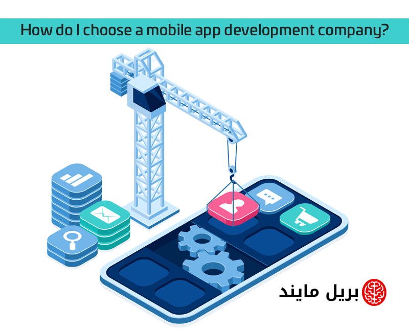 How do I choose a mobile app development company
