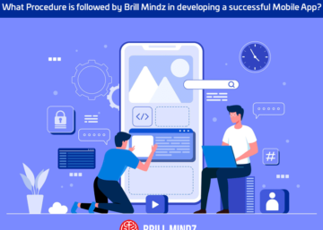 What Procedure is followed by Brillmindz in developing a successful Mobile App in Dubai, UAE