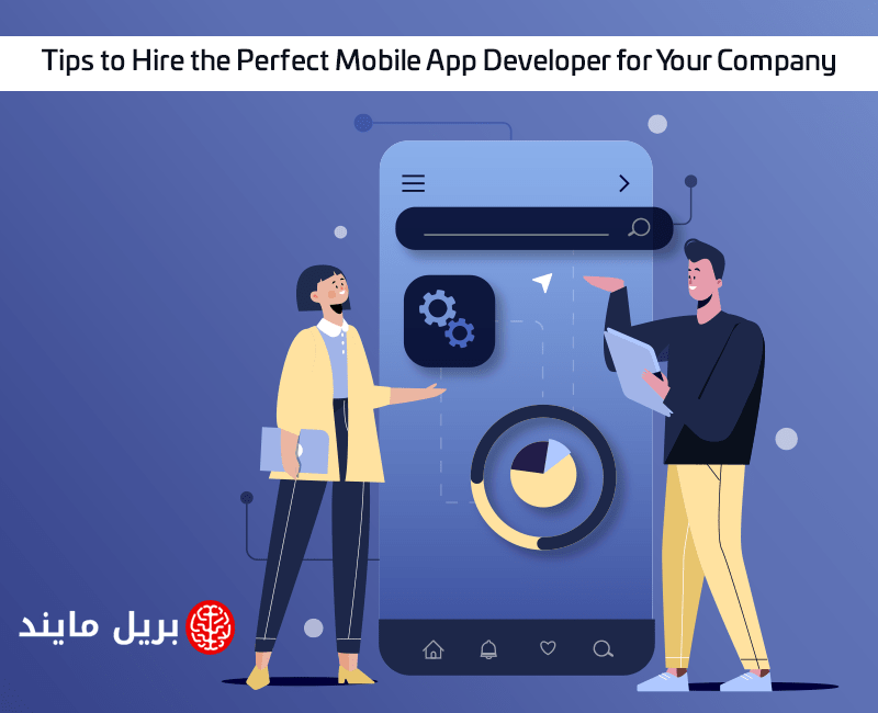 Tips to Hire the Perfect Mobile App Developer for Your Company