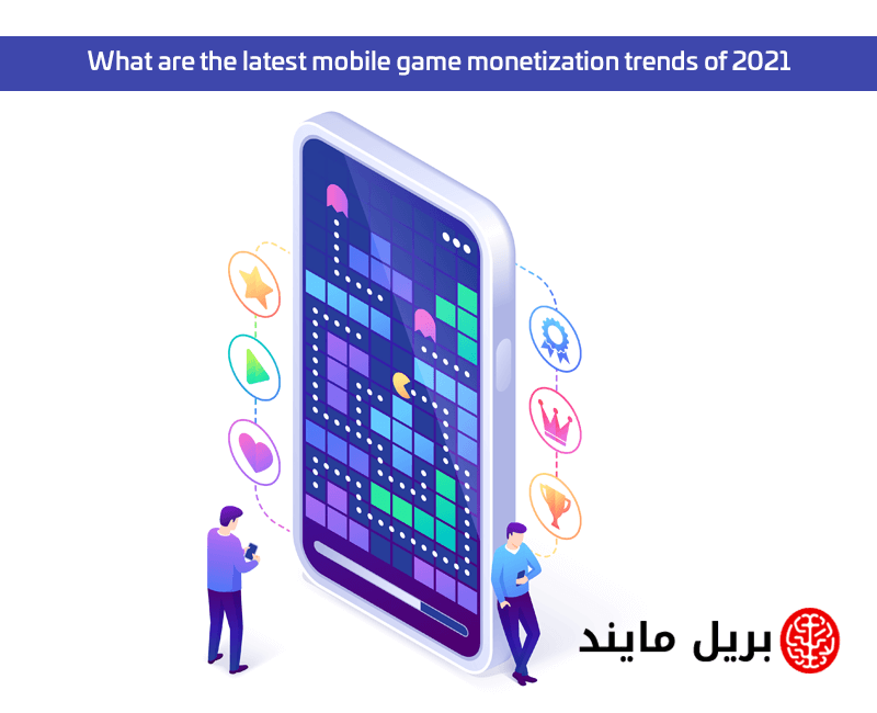 What are the latest mobile game monetization trends of 2021