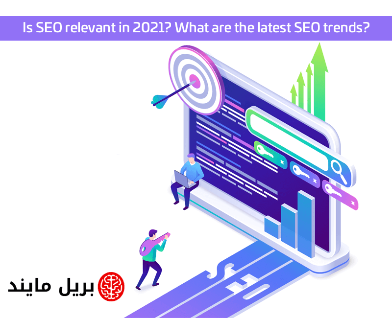 Is SEO relevant in 2021 What are the latest SEO trends